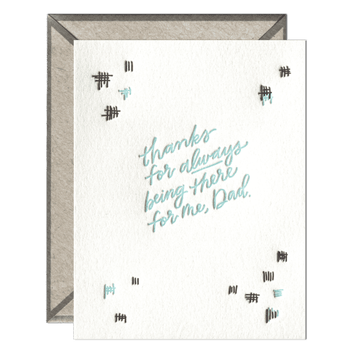 Always There Dad Letterpress Greeting Card with Envelope